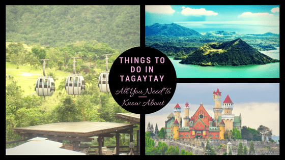 All You Need To Know About Things To Do In Tagaytay